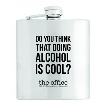 DO YOU THINK THAT DOING ALCOHOL IS COOL? - STAINLESS STEEL FLASK