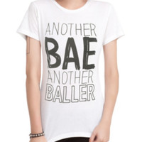 Another Bae Another Baller Girls T-Shirt