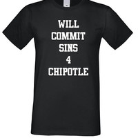 Foodie Gift Shirt, Will Commit Sins for Chipotle Shirt, Mexican Shirt, Food Tshirt, Mexican Food Shirt, Funny T Shirt, Tumblr Tees Chipotle