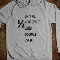 One-Half of the Hottest Gay Couple Hoodie