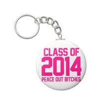 Class of 2014 Peace Out Bitches hot pink magenta Keychains from Zazzle.com