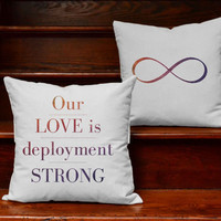Our Love is Deployment Strong Pillow Set - Military Pillow Covers and or Cushion - Army, Navy, Coast Guard, Marine Corps, Air Force, Wives