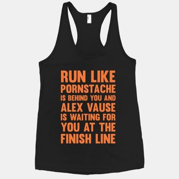 Run Like Pornstache Is Behind You And Alex Vause Is Waiting For You At The Finish Line