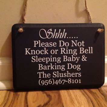 Shhh/Please do not knock/Please do not ring bell/ Sleeping baby and barking dog /Please Call or Text sign primitive wood hand painted custom