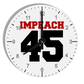 "Impeach 45 8"" Round Wall Clock with Numbers by TooLoud"