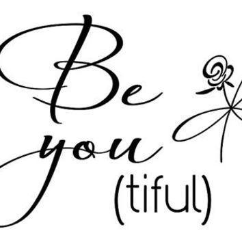 Beautiful be you ti ful wall decal inspirational quote girl