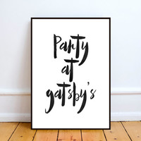 party at gatsby's print,inspirational quote,motivational poster,crazy party print,instant download,watercolor design,modern wall art