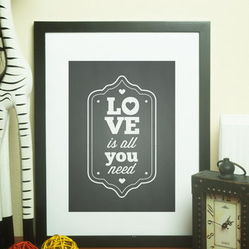 Custom Home Decor- Love Is All You Need Chalkboard Print Wall Art