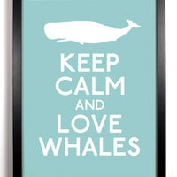Keep Calm and Love Whales Whale 8 x 10 Print by KeepCalmArsenal