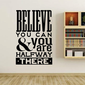 Believe YouCan and You Are Halfway There Quote Wall Vinyl Decal Sticker Art Graphic Sticker