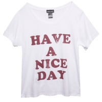 Have A Nice Day Tee   Wet Seal