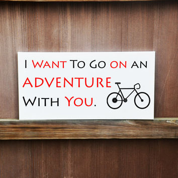 I Want To Go On An Adventure With You Canvas Quote Sign Wall Decor Gift For Wife Gift for Husband Engagement Gift Wedding Gift Anniversary