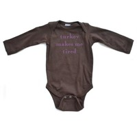 Cute Funny Turkey Makes Me Tired Purple Font Long Sleeve Thanksgiving Baby Romper