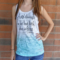 And Though She Be But Little She Is Fierce Tank Top. Cross Training Tank Top. Womens Ombre Burnout Tank Top. Running Tank.