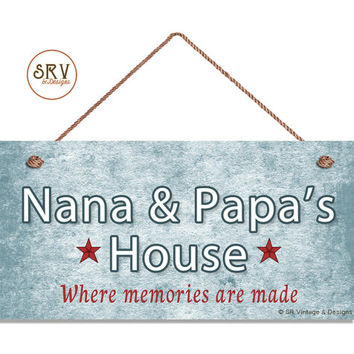 """Nana & Papa's House Sign, Where Memories Are Made, Red White Blue, Gift For Grandparents, Weatherproof, 5"""" x 10"""" Sign, Made To Order"""