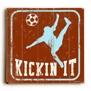 Soccer Kickin It by Artist Peter Horjus Wood Sign