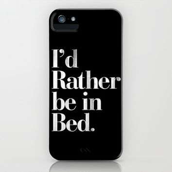 I'd Rather be in Bed Dirty Black Vintage Typography Print iPhone & iPod Case by RexLambo