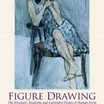 Figure Drawing: The Structure, Anatomy, and Expressive Design of Human Form: Figure Drawing