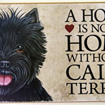 Cairn Terrier, Black, Dog Lovers, A House Is Not a Home Without a Cairn Terrier, Made in America, Wood Dog Sign, Wall Dog Decor, 5x10
