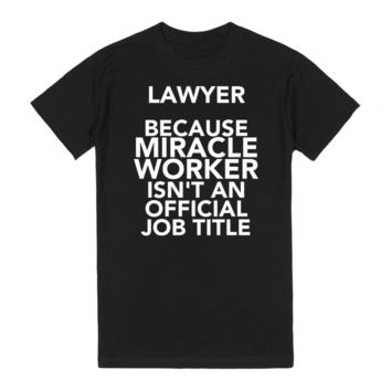 Lawyer Because Miracle Worker