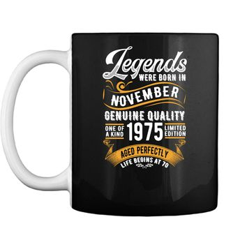 Legends Were Born In November 1975 43rd Birthday Gift Shirt Mug