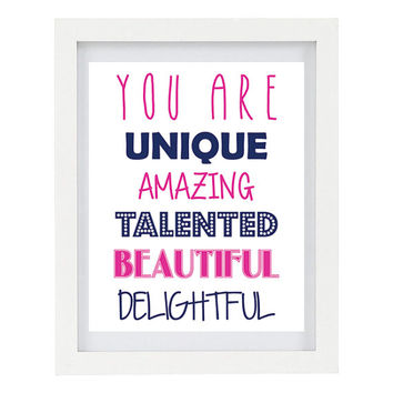 You Are Unique, Amazing, Talented, Beautiful, Delightful, Positive Affirmation Print, 8 x 10 Typography Art Print, Modern Home Decor