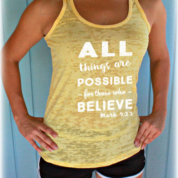 All Things Are Possible to Those Who Believe. Womens Bible Verse Tank Top. Burnout Inspirational Workout Tank Top.