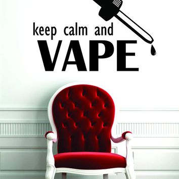 Keep Calm and Vape Wall Decal Sticker Vinyl Art Bedroom Room Home Decor Quote Vape Pen Teen Vaping