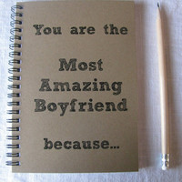 You are the Most Amazing Boyfriend because  5 x by JournalingJane