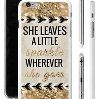 SHE LEAVES A LITTLE SPARKLE WHEREVER SHE GOES iPhone 4 4s 5 5s 6 Plus Phone Case
