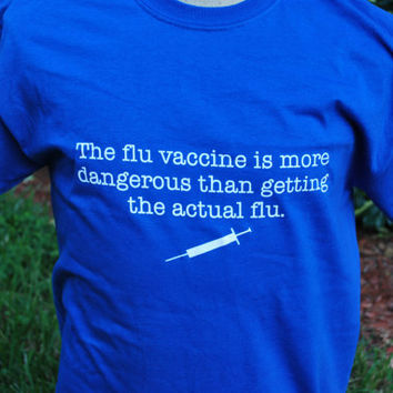 Flu shot, Vaccines, Anti Vaccinations, Offensive , Controversial , Screen Print , Humor Shirts