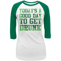 St. Patricks Day Good Day to Get Drunk Juniors 3/4 Sleeve Raglan T-Shirt