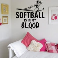 Softball is in my Blood Sports Decal Sticker Wall Vinyl