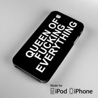 Queen of Fucking Everything A1423 iPhone 4S 5S 5C 6 6Plus, iPod 4 5, LG G2 G3, Sony Z2 Case