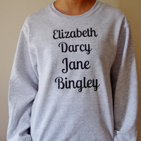 Pride and Prejudice Sweatshirt. Elizabeth, Darcy, Jane, Bingley. Jane Austen Unisex Adult Crew Neck Sweatshirt.