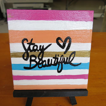 Stay Beautiful Mini Easel Canvas