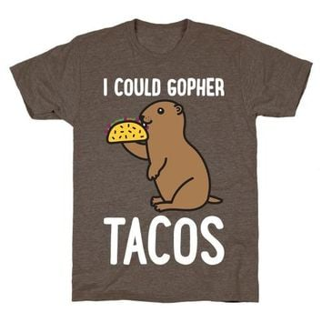 I Could Gopher Tacos TShirt