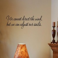 Quote It! - We Cannot Direct the Wind, but We Can Adjust Our Sails Inspirational Quote Saying Wall Sticker Decal Transfer Beach Ocean Vinyl Wall Decal Vinyl Stickers Love Romance Family Made in America USA