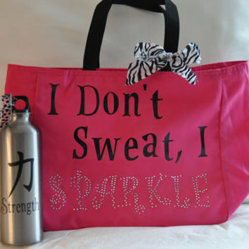 I don't sweat, I Sparkle bag, custom, personalized, rhinestone