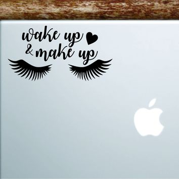 Wake Up And Make Up V8 Laptop Wall Decal Sticker Vinyl Art Quote Macbook Apple Decor Car Window Truck Kids Baby Teen Girls Lashes Brows Beauty