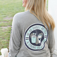 Jadelynn Brooke: Be as Sweet as Tea & Strong as Coffee Long Sleeve {H. Grey}