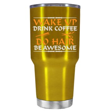 Wake Up Drink Coffee Do Hair on Translucent Gold 30 oz Tumbler Cup