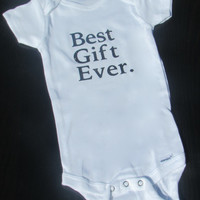 Cute Baby Clothes, Best Gift Ever Onesuit, Baby Onesuit, Christmas Onesuit, Baby Shower Gifts, Newborn Clothes, Cute Baby Onesuit