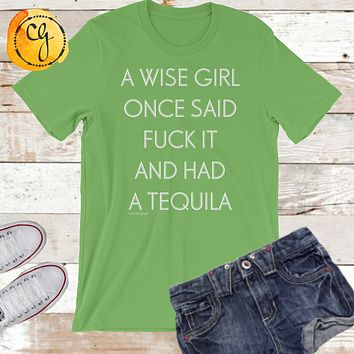 A Wise Girl Once Said 'F' It And Had A Tequila Unisex Jersey Tee
