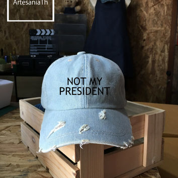 Not My President Baseball Cap , Denim Cap, Jean Cap,  , Low-Profile Baseball Cap Hat