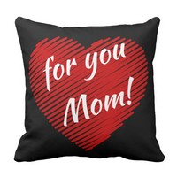 Mother's day special- my heart is for you Mom Throw Pillow
