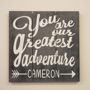 You Are Our Greatest Adventure Pallet Sign Boys Nursery Wall Decor Gray Nursery Decor
