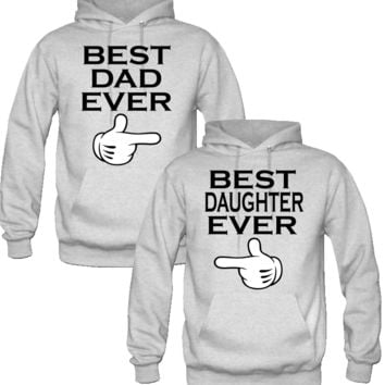BEST DAD ever AND DAUGHTER EVER HOODIES sweatshirt best gift