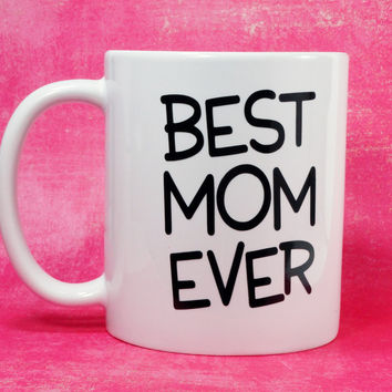 BEST MOM EVER COFFEE MUG World's Best Mom, Best Mom Mug, Mom Mug, Mom Mug, Mom Gift, Gift for Mom