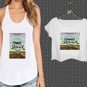 One For The Road Arctic Monkeys 2 For Woman Tank Top , Man Tank Top / Crop Shirt, Sexy Shirt,Cropped Shirt,Crop Tshirt Women,Crop Shirt Women S, M, L, XL, 2XL*NP*